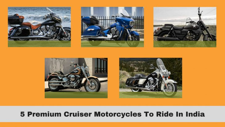 5 Premium Cruiser Motorcycles To Ride In India