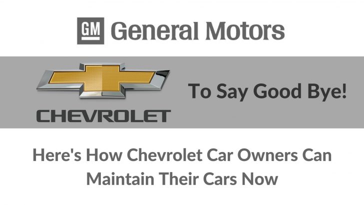 General Motors Shutting Down India Operations By Year End. Read How To Maintain Chevrolet Car Now