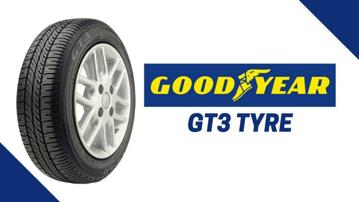 Goodyear GT3 Tyre Review, Price, Advantages, Available Sizes, Competition And More