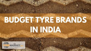 BUDGET TYRE BRANDS IN INDIA