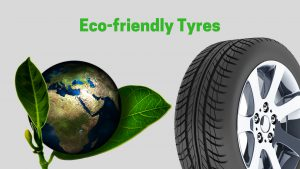 Eco-friendly Tyres