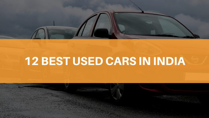 Best Used Cars With Maximum Features: Used Car Buying Guide