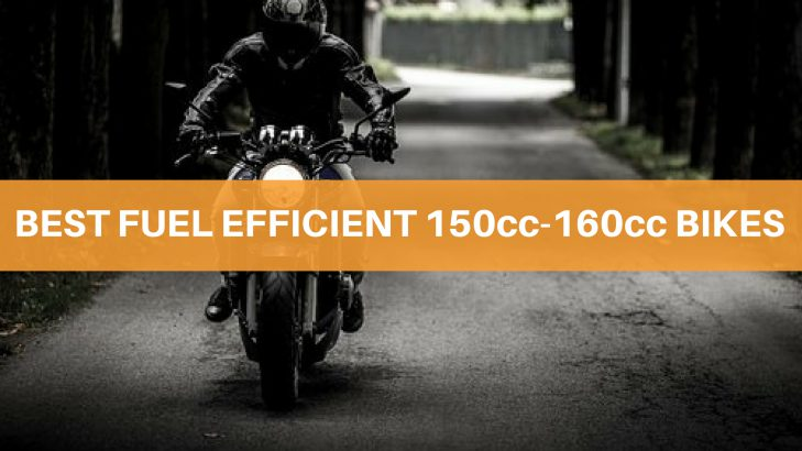Most Fuel Efficient 150cc-160cc Bikes Of 2018 In India
