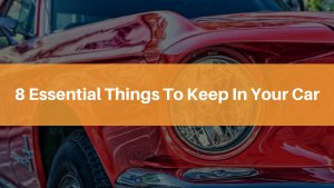 8 Essential Things To Keep In Your Car