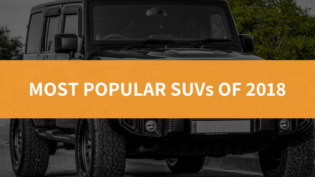 Most Popular SUVs Of 2018