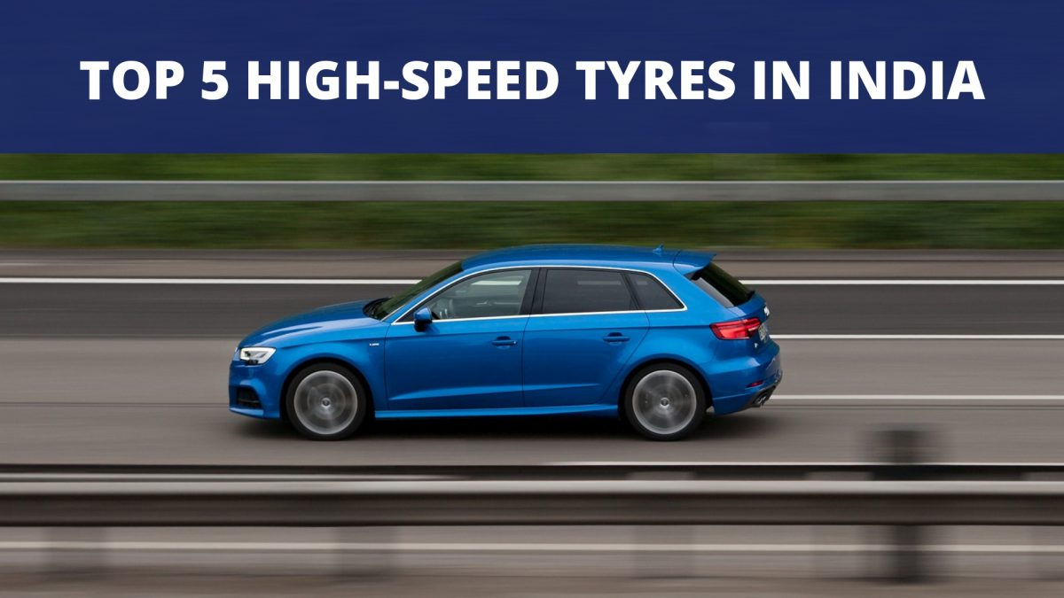 Top 5 High-Speed Tyres In India