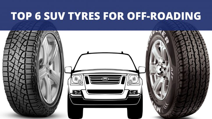 Top 6 SUV Tyres For Off-Roading In India