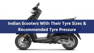 Indian Scooters Tyre Sizes Recommended Tyre Pressure