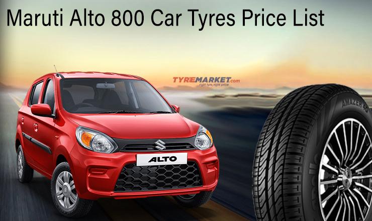 Maruti Alto 800 Car Tyres Price List & Best Tyres for Alto 800