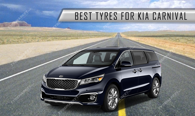 Kia Carnival Tyre – Recommended Tyres for Kia Carnival with Price, Size & Tyre Warranty