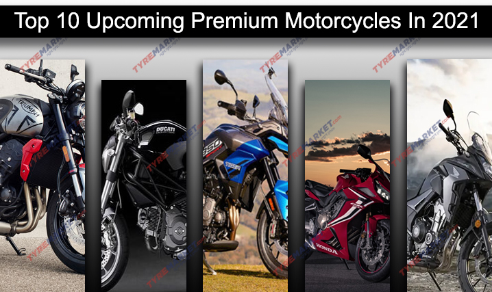 Top 10 Upcoming Premium Motorcycles In 2021