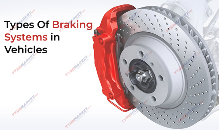 Types of Braking Systems