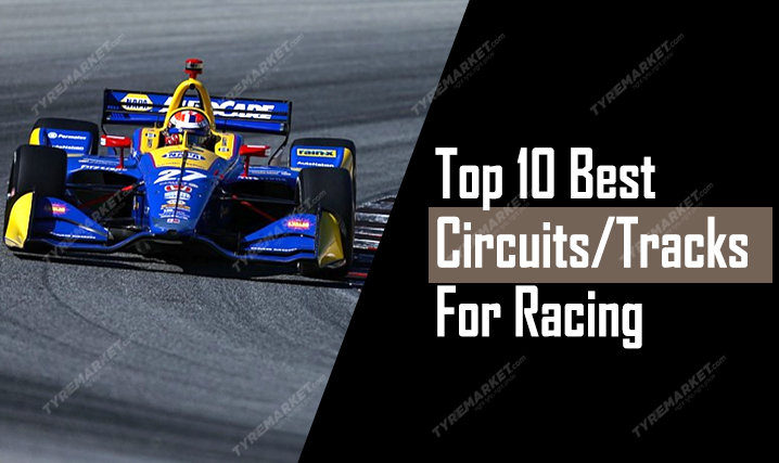Top 10 Best Circuits/Tracks For Racing