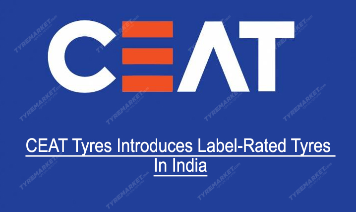 Ceat Tyres Introduces Label-Rated Tyres In India