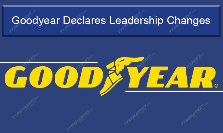 Goodyear Declares Leadership Changes