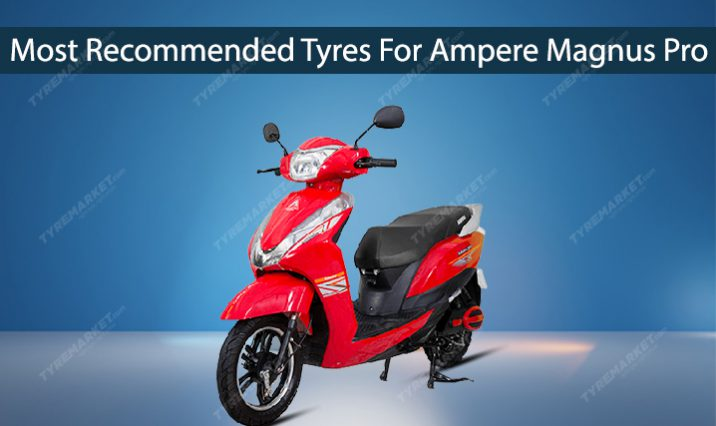 Most Recommended Tyres For Ampere Magnus Pro