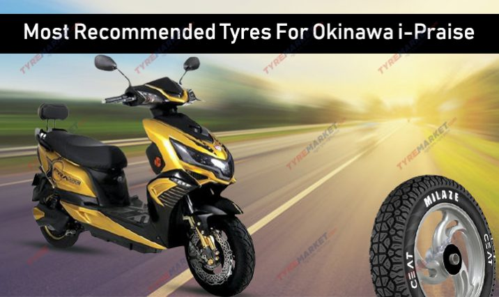 Most recommended Tyres For Okinawa i-Praise